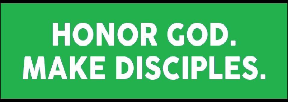 Honor God Make Disciples
